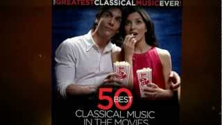50 Best Classical Music at the Movies (from The Greatest Classical Music Ever!)