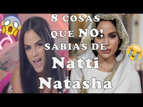 8 COSAS QUE NO SABIAS DE NATTI NATASHA