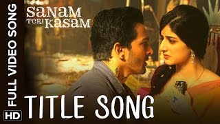 Sanam Teri Kasam Title Track | Full Video Song