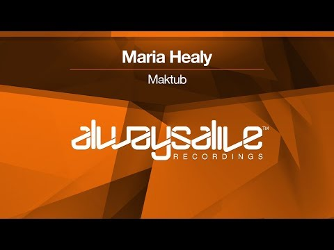Maria Healy - Maktub [OUT NOW]