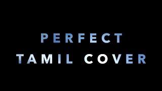 Download Lagu Ed Sheeran - Perfect | Tamil Cover Mp3