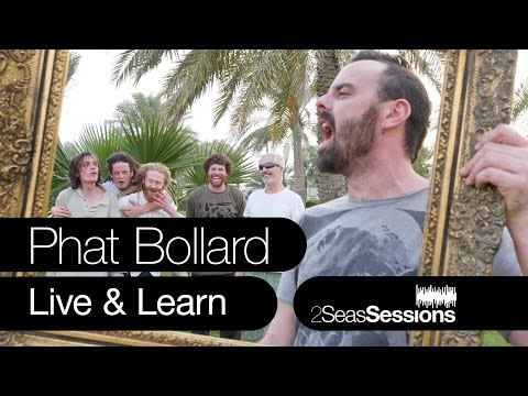 ★ Phat Bollard - Live And Learn - 2Seas Session #6