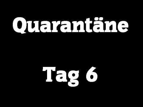 Quarantäne Tag