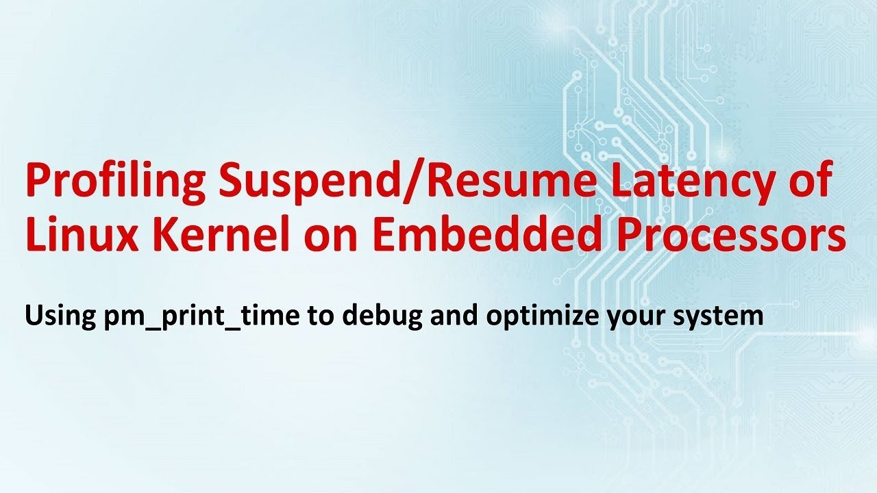 Profiling Suspend/Resume Latency of Linux Kernel on Embedded ...