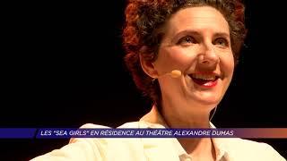 Yvelines | Les Sea Girls en résidence au théâtre Alexandre Dumas