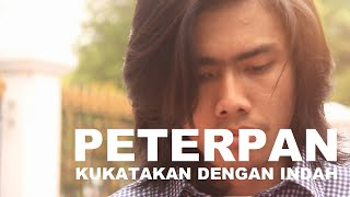Peterpan - Kukatakan Dengan Indah (Music Video Cover)