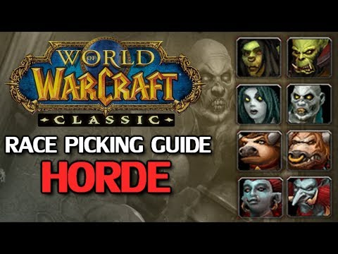 WoW Classic Race Picking Guide - Horde Part 1