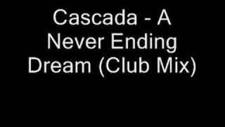 Cascada - A Never Ending Dream (Club Mix)