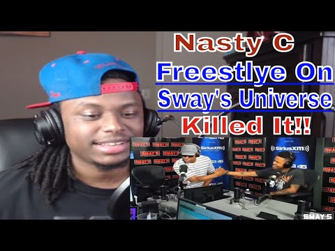 Nasty C Freestyle On Sway's Universe - REACTION