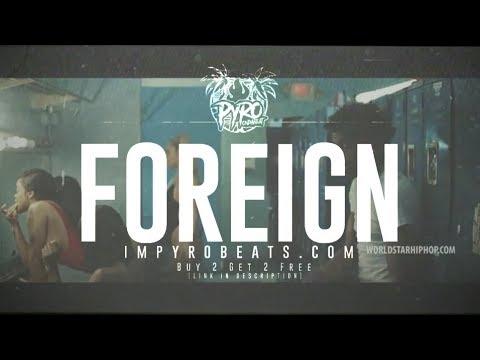 "[FREE] LIL BABY x KODAK BLACK TYPE BEAT 2018 - ""Foreign"" (Prod.By @pyrobeats)"
