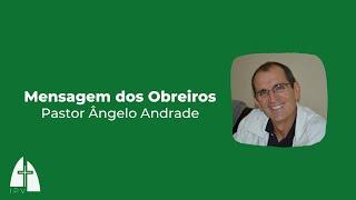 Mensagem do obreiros – Pr. Ângelo Andrade