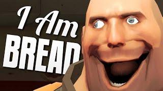 I AM BREAD DO TEAM FORTRESS ! VIRE UM SANDUICHE
