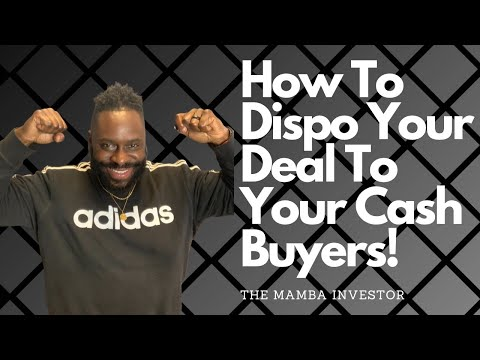 How To Dispo Your Deal To Your Cash Buyers!