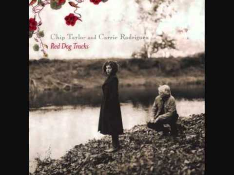 Red Dog Tracks  Chip Taylor & Carrie Rodriguez