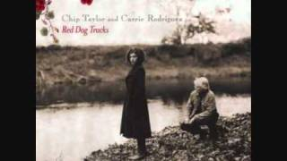Red Dog Tracks - Chip Taylor & Carrie Rodriguez