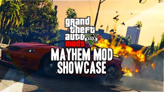 GTA 5 MODS - MAYHEM MOD! CRAZY EXPLOSIONS, FLYING CARS, PEOPLE DYING AND MORE!