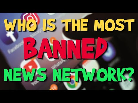Who Is The Most Banned News Network In The World?