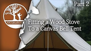 MCQBushcraft Stove Jack Install Winter Bell Tent (Part 2)