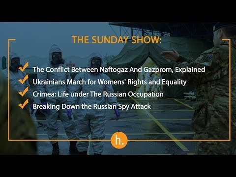 The Sunday Show: Gas Wars, Women's Day, Life Under Occupation, Russian Spy Attack