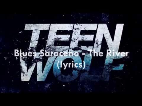 Blues Saraceno - The River (lyrics) | Teen Wolf