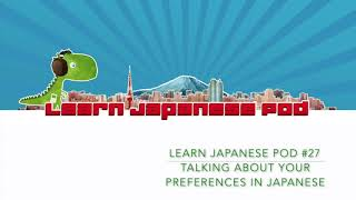In this podcast, Alex and Ami teach you how to talk about your preferences in Japanese. This is incredibly useful for a range of daily situations you might find ...