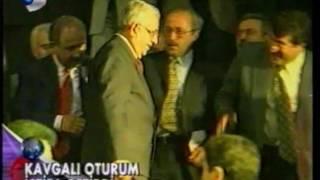 KANAL D   22 MART 1999 KAVGALI OTURUM İSTİFA GETİRTTİ