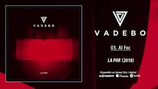 """VADEBO """"Al Foc"""" (Audiosingle)"""