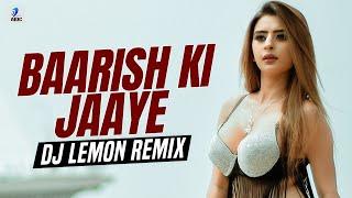 Baarish Ki Jaaye (Remix)   DJ Lemon   B Praak   Nawazuddin Siddiqui \u0026 Sunanda Sharma   Jaani