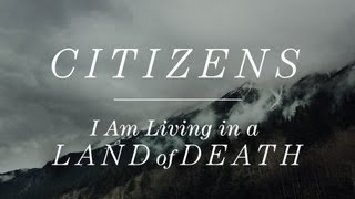 Citizens - I Am Living in a Land of Death