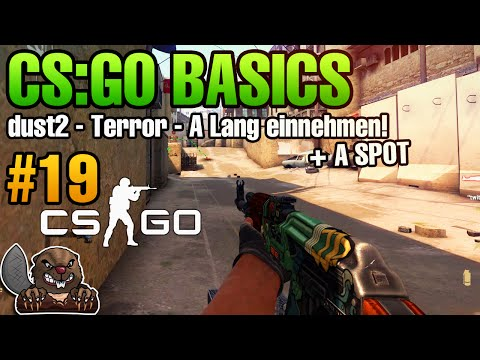 CS:GO Basics #19 - Dust2 - Terror - A Lang einnehmen + A Spot