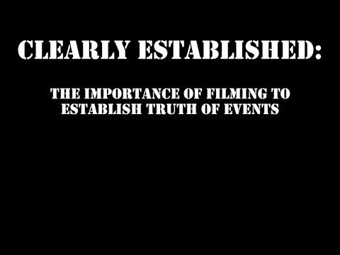Clearly Established - Filming to Establish Truth