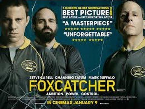 Foxcatcher (2014) with Mark Ruffalo, Channing Tatum, Steve Carell Movie