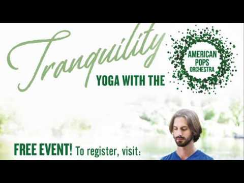 Tranquility: Yoga with The American Pops Orchestra - Nov.10, 2017