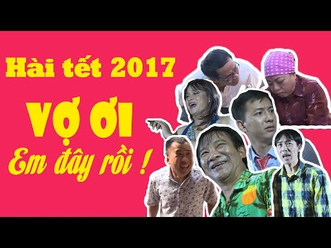 Vợ Ơi Em Đây Rồi | Phim Hài Tết 2017