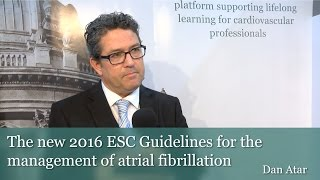 ESC 2016: The new 2016 ESC Guidelines for the management of atrial fibrillation