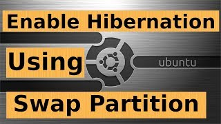 How to Hibernate Ubuntu? | Enable Hibernation in Ubuntu Linu...