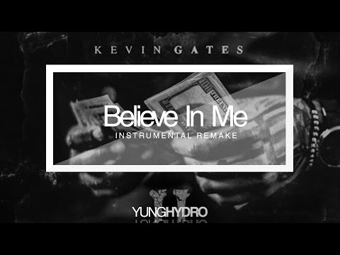 Kevin Gates - Believe In Me (MFH2) Instrumental (ReProd.By@YungHydroBeatz)