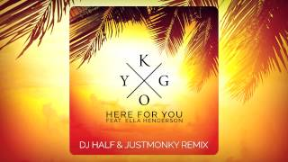 Kygo feat. Ella Henderson - Here For You (DJ HaLF & Justmonky Remix)
