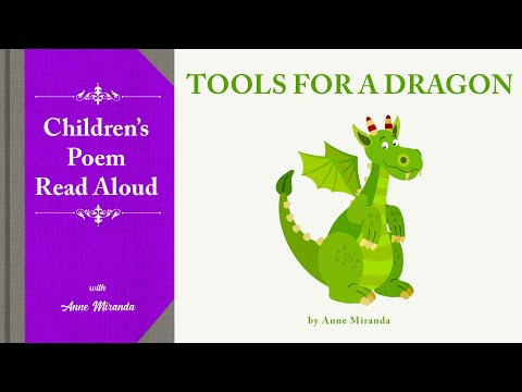 Children's Read Aloud Poem: Tools For A Dragon By Anne Miranda #readaloud #childrensbook #poetry