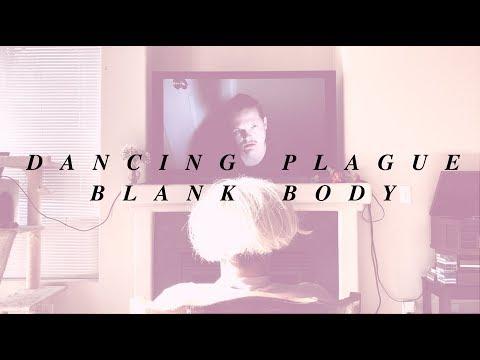 "Dancing Plague - ""Blank Body"" (Official Video) Mp3"