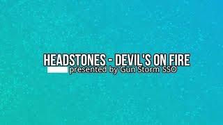 Headstones - Devil's on Fire Lyrics