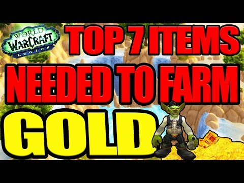 Top 7 Items and AddOns For Gold Farming! - 7.2 WoW Gold Farming Guide (Legion 2017)