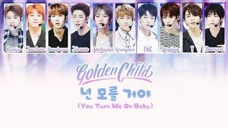 [2.97 MB] Golden Child (골든차일드) - You Turn Me On Baby / YTMOB (넌 모를 거야) Lyrics [Han/Rom/Eng]