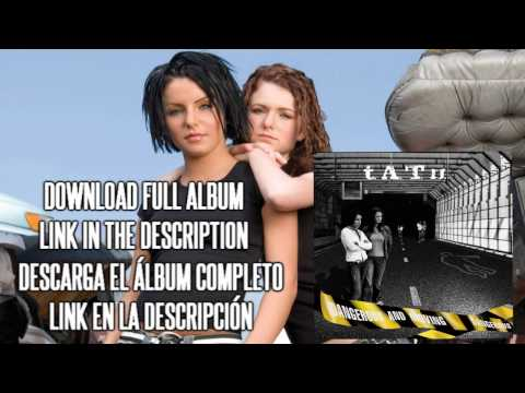 T.A.T.U. | DANGEROUS AND MOVING | FULL ALBUM | FREE DOWNLOAD
