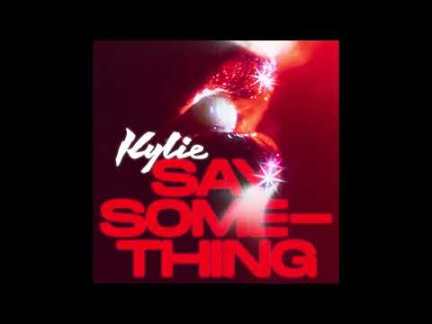 Kylie - Say Something (Official Audio)