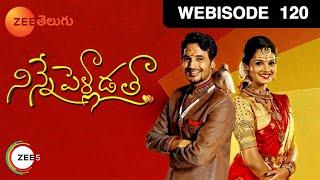 Ninne Pelladatha - నిన్నే పెళ్లాడతా | Episode - 120 - Webisode | Zee Telugu Serial