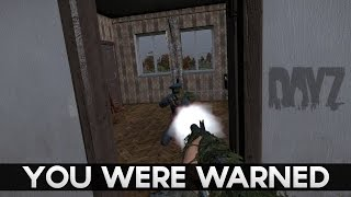 You Were Warned... DayZ Standalone Gameplay