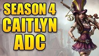 Season 4 Caitlyn ADC - Easiest ADC For Beginners