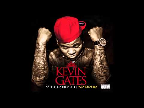 Kevin Gates - Satellites (Remix) Ft Wiz Khalifa