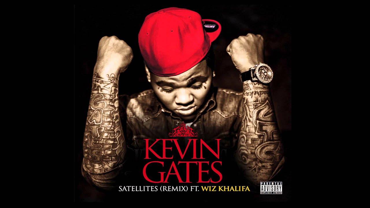 Kevin Gates Satellites Remix Ft Wiz Khalifa Youtube